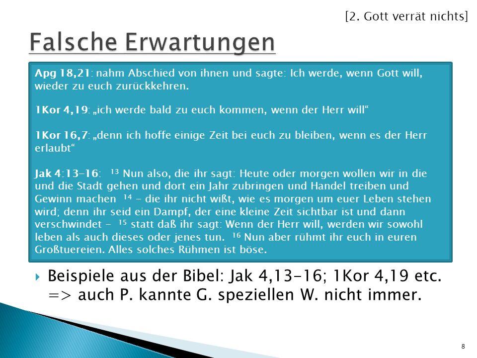 [2. Gott verrät nichts] Falsche Erwartungen. Apg 18,21: nahm Abschied von ihnen und sagte: Ich werde, wenn Gott will, wieder zu euch zurückkehren.